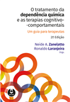 O Tratamento da Dependência Química e as Terapias Cognitivo-Comportamentais