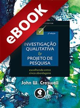 Investigação Qualitativa e Projeto de Pesquisa - eBook