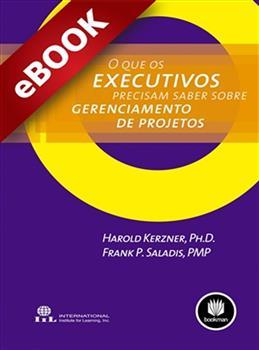 O que os Executivos Precisam Saber sobre Gerenciamento de Projetos - eBook
