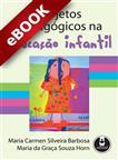 Projetos Pedagógicos na Educação Infantil - eBook