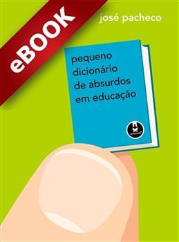 Pequeno Dicionário de Absurdos em Educação - eBook