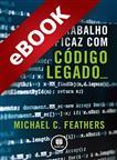 Trabalho Eficaz com Código Legado - eBook