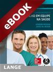 Compreendendo o Trabalho em Equipe na Saúde - eBook