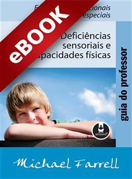 Guia do professor: Deficiências Sensoriais e Incapacidades Físicas - eBook