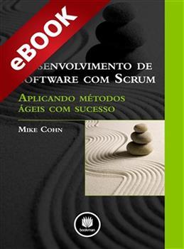Desenvolvimento de Software com Scrum - eBook
