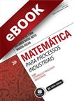 Matemática para Processos Industriais - eBook
