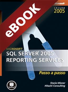 Microsoft SQL Server 2005 - Reporting Services - eBook