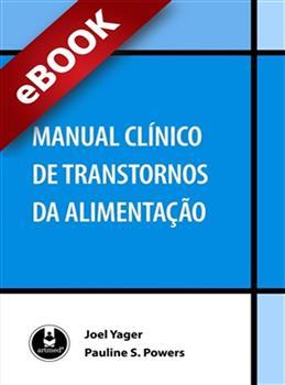 Manual Clínico de Transtornos da Alimentação - eBook
