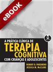 A Prática Clínica de Terapia Cognitiva - eBook