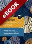 A Regulação de Medicamentos no Brasil - eBook