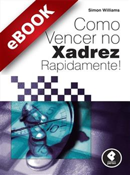 Como Vencer no Xadrez Rapidamente! - eBook