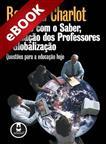 Relação com o Saber, Formação dos Professores e Globalização - eBook