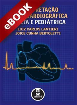 Interpretação Eletrocardiográfica Adulta e Pediátrica - eBook