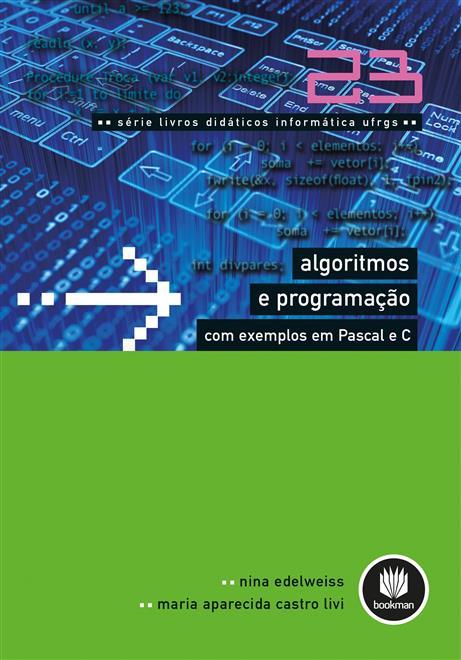 algoritmos e programação com exemplos em pascal e c