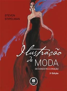 ILUSTRACAO DE MODA 3ED.