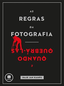 AS REGRAS DA FOTOGRAFIA