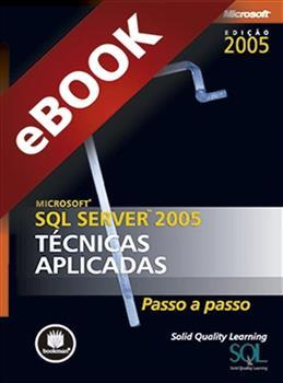 Microsoft SQL Server 2005 - Técnicas Aplicadas - eBook