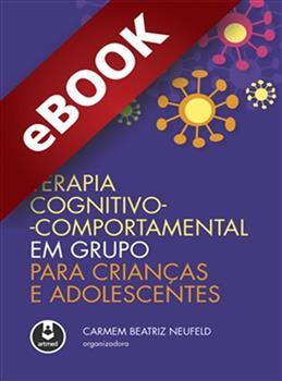 Terapia Cognitivo-Comportamental em Grupo para Crianças e Adolescentes - eBook