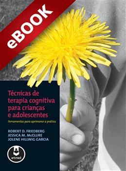Técnicas de Terapia Cognitiva para Crianças e Adolescentes - eBook
