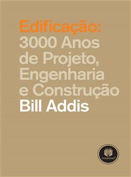 EDIFICACAO: 3000 ANOS DE PROJETO. ENG. E CONST.