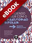 Aprendendo a Viver com o Transtorno Bipolar - eBook
