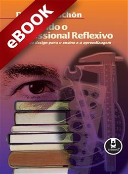Educando o Profissional Reflexivo - eBook