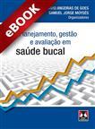 Planejamento, Gestão e Avaliação em Saúde Bucal - eBook