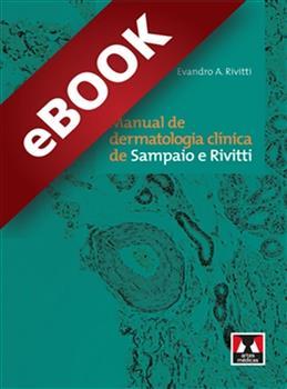 Manual de Dermatologia Clínica de Sampaio e Rivitti - eBook