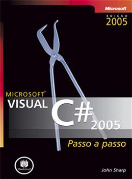 MICROSOFT VISUAL C # 2005 PASSO A PASSO