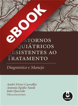 Transtornos Psiquiátricos Resistentes ao Tratamento - eBook