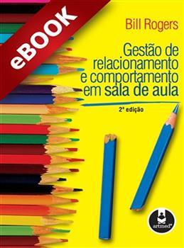 Gestão de Relacionamento e Comportamento em Sala de Aula - 2.ed. - eBook