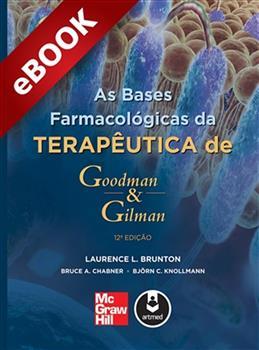 As Bases Farmacológicas da Terapêutica de Goodman e Gilman - eBook