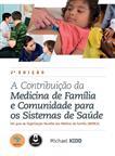 A Contribuição da Medicina de Família e Comunidade para os Sistemas de Saúde - eBook