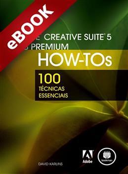 Adobe Creative Suite 5 Web Premium How-Tos - eBook