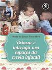 Brincar e Interagir nos Espaços da Escola Infantil - eBook