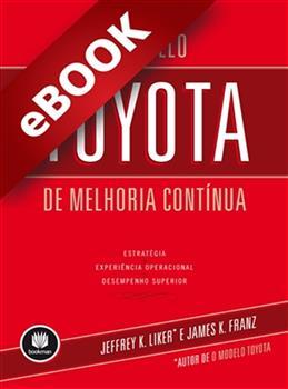 O Modelo Toyota de Melhoria Contínua - eBook