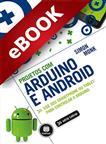 Projetos com Arduino e Android - eBook