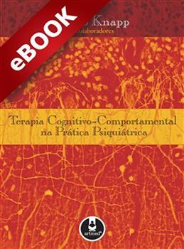 Terapia Cognitivo-Comportamental na Prática Psiquiátrica - eBook