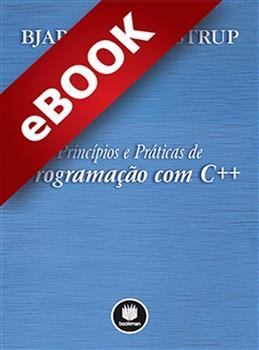 Princípios e Práticas de Programação com C++ - eBook