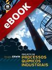 Projeto de Processos Químicos Industriais - eBook