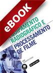 Equipamento Radiográfico e Processamento de Filme - eBook