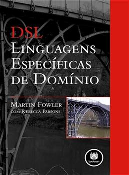 DSL: LINGUAGENS ESPECIFICAS DE DOMINIO
