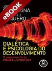 Dialética e Psicologia do Desenvolvimento - eBook