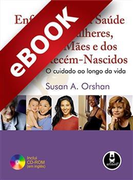 Enfermagem na Saúde das Mulheres, das Mães e dos Recém-Nascidos - eBook