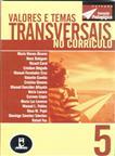 Valores e Temas Transversais no Currículo - Vol.5