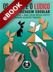 Os Jogos e o Lúdico na Aprendizagem Escolar - eBook