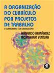 A Organização do Currículo por Projetos de Trabalho - eBook