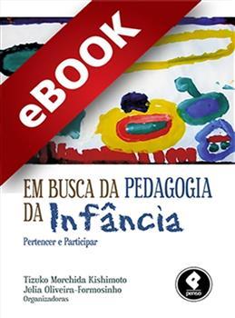 Em Busca da Pedagogia da Infância - eBook