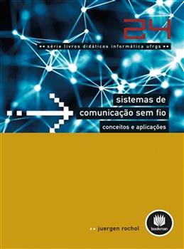 Sistemas de Comunicação sem Fio: Conceitos e Aplicações - eBook