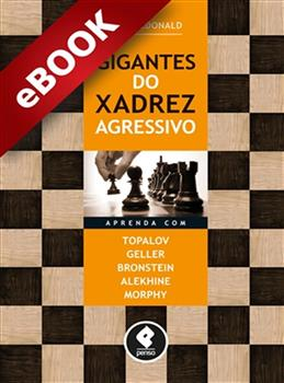 Gigantes do Xadrez Agressivo - eBook
